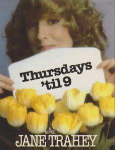 Thursday's til 9 by Jane Trahey